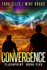 Convergence: Book 5 in the Thrilling Post-Apocalyptic Survival Series: (Flashpoint - Book 5) Kindle Edition