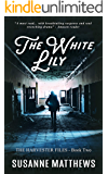 The White Lily: The Harvester Files, Book Two