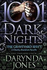 The Graveyard Shift: A Charley Davidson Novella Kindle Edition