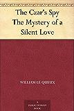 The Czar's Spy The Mystery of a Silent Love
