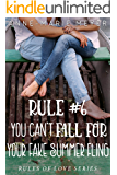 Rule #6: You Can't Fall for Your Fake Summer Fling: A Standalone Sweet High School Romance (The Rules of Love)