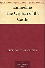 Emmeline The Orphan of the Castle Kindle Edition