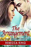 The Arrangement (Saved By Desire Series Book 7)
