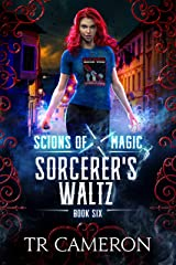 Sorcerer's Waltz: An Urban Fantasy Action Adventure (Scions of Magic Book 6) Kindle Edition