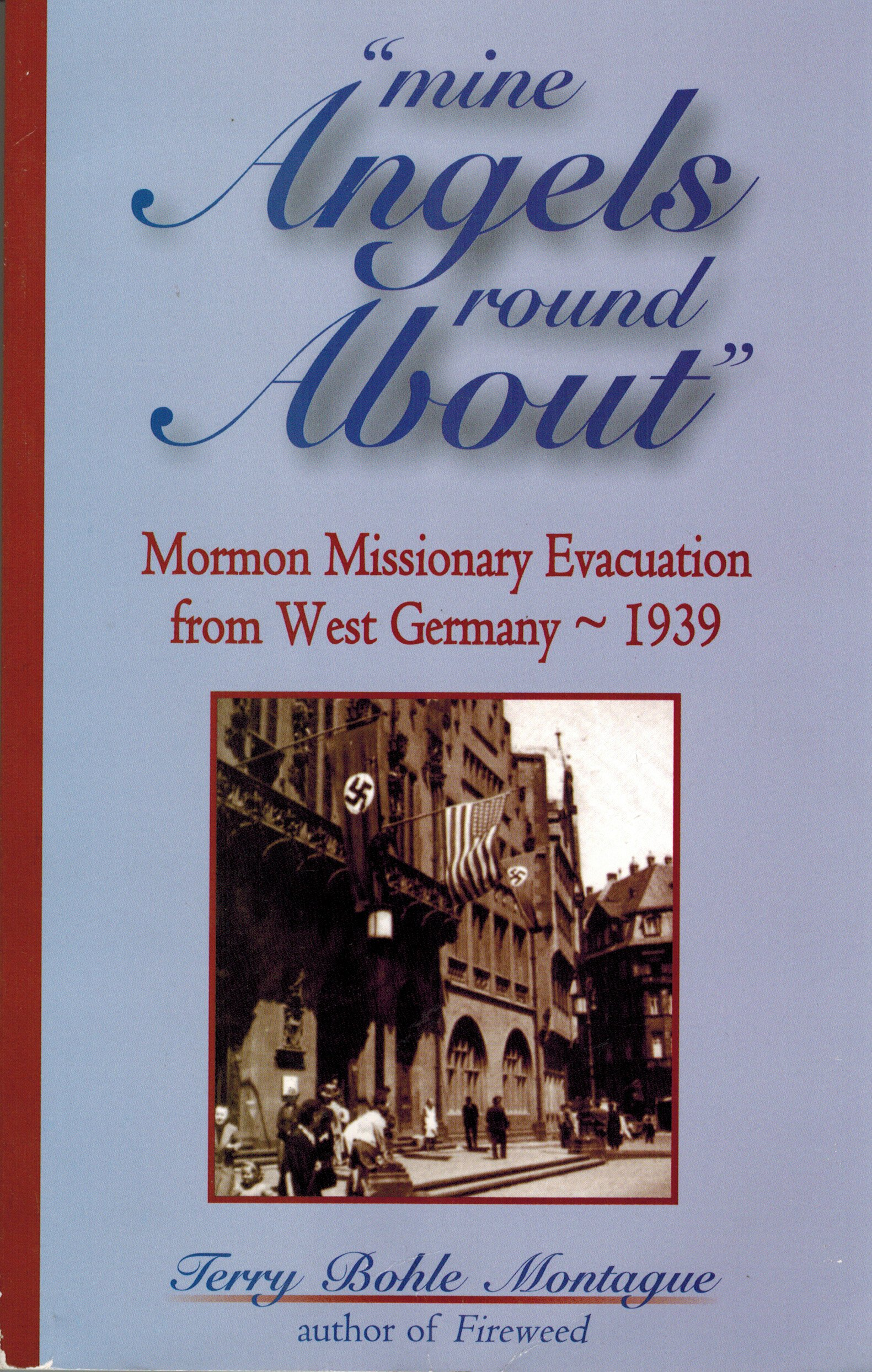 """Download """"mine angels round about"""": Mormon missionary evacuation from Western Germany, 1939 ebook"""