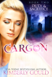 Duty & Sacrifice (Cargon Trilogy Book 2)