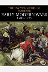Early Modern Wars 1500–1775 (The Encyclopedia of Warfare Book 3) Kindle Edition