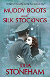 Muddy Boots and Silk Stockings: The heartwarming story of WWII Land Girls