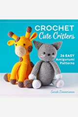 Crochet Cute Critters: 26 Easy Amigurumi Patterns Kindle Edition