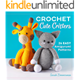 Crochet Cute Critters: 26 Easy Amigurumi Patterns