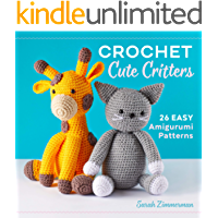 Crochet Cute Critters: 26 Easy Amigurumi Patterns (English Edition)