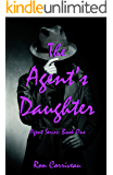 The Agent's Daughter (Agent Series Book 1)