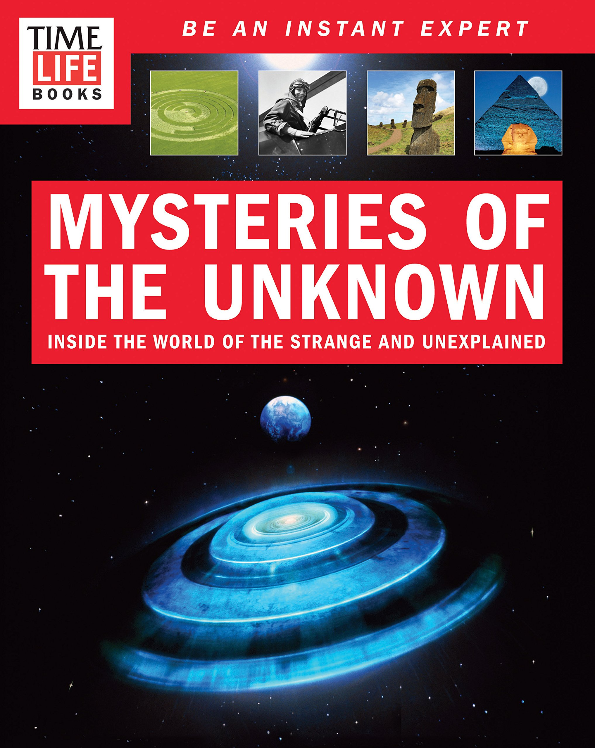 Read Online TIME-LIFE Mysteries of the Unknown: Inside the World of the Strange and Unexplained ebook