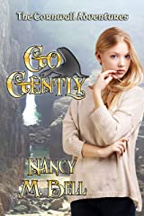 Go Gently (The Cornwall Adventures Book 3) Kindle Edition