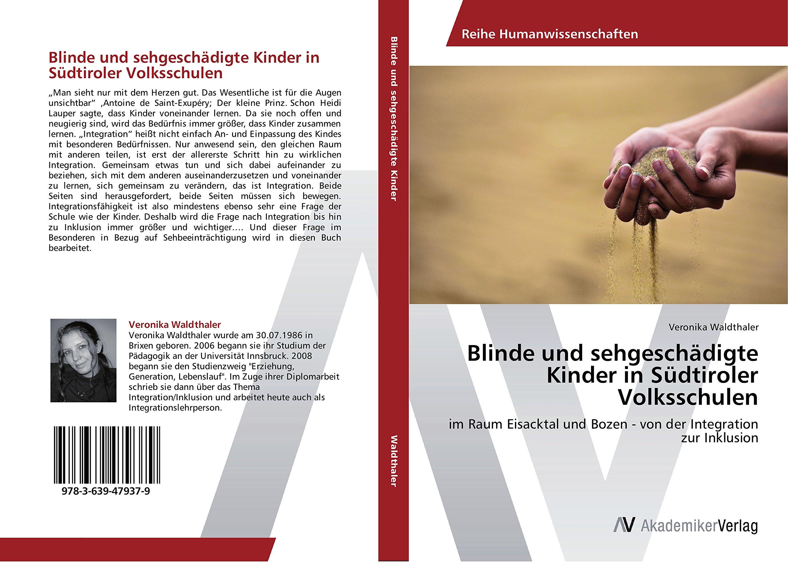 Blinde und sehgeschädigte Kinder in Südtiroler Volksschulen: im Raum  Eisacktal und Bozen - von der Integration zur Inklusion: Amazon.de:  Veronika ...