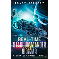 Real-Time Starcommander 3: Biowar: A Strategy Gamelit Novel (English Edition)