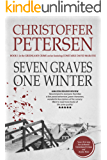 Seven Graves One Winter: Politics, Murder, and Corruption in the Arctic (Greenland Crime Book 1)