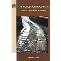The Noble Eightfold Path: Way to the End of Suffering
