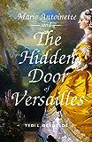 Marie Antoinette and The Hidden Door of Versailles