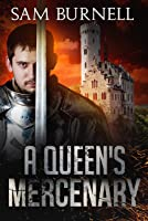 A Queen's Mercenary: A Medieval Military