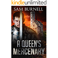 A Queen's Mercenary: A Medieval Military Historical Fiction Novel Set in the 16th Century - Mercenary For Hire Book 3…