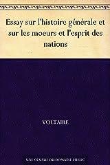 Essay sur l'histoire générale et sur les moeurs et l'esprit des nations (French Edition) eBook Kindle