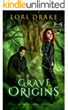 Grave Origins: An Urban Fantasy Adventure (Grant Wolves Book 5)
