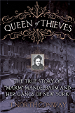 Queen of Thieves: The True Story of Marm Mandelbaum and Her Gangs of New York: The True Story of Marm Mandelbaum and Her Gangs of New York
