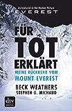 Für tot erklärt: Meine Rückkehr vom Mount Everest