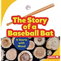 The Story of a Baseball Bat: It Starts with Wood