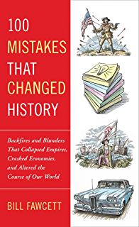 Amazon how to lose a war at sea foolish plans and great 100 mistakes that changed history backfires and blunders that collapsed empires crashed economies fandeluxe Ebook collections