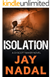 Isolation: (The DI Scott Baker Series Book 6)