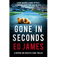 Gone in Seconds: A gripping and addictive crime thriller
