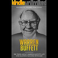 Warren Buffett: The truth about Warren Buffett's life and business success revealed