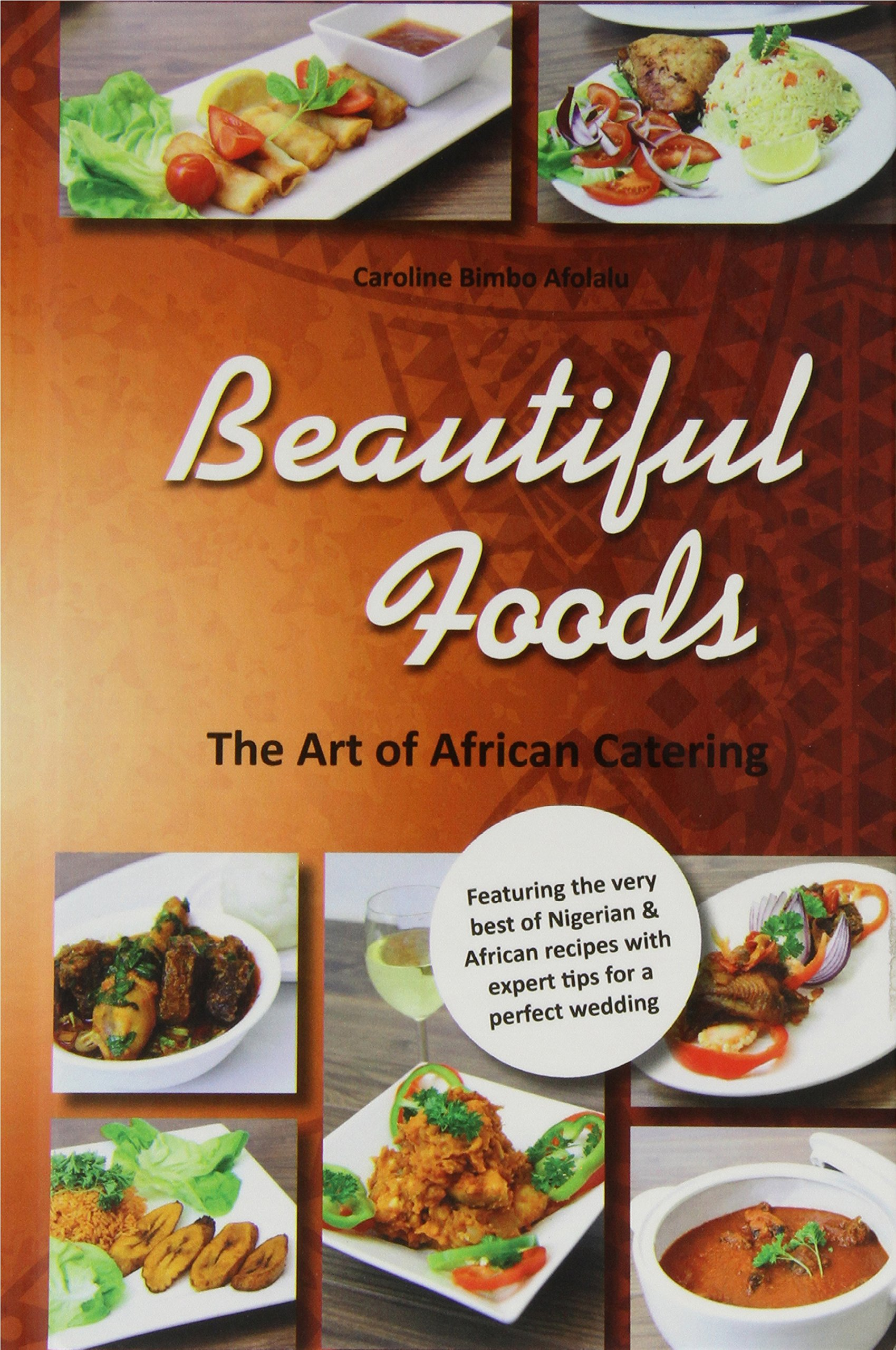 Read Online Beautiful Foods - The Art of African Catering PDF