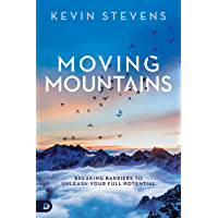Moving Mountains: Breaking Barriers to Unleash Your Full Potential (English Edition)