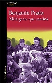 Mala gente que camina (Spanish Edition)