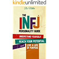The INFJ Personality Guide: Understand yourself, reach your potential, and live a life of purpose. (English Edition)
