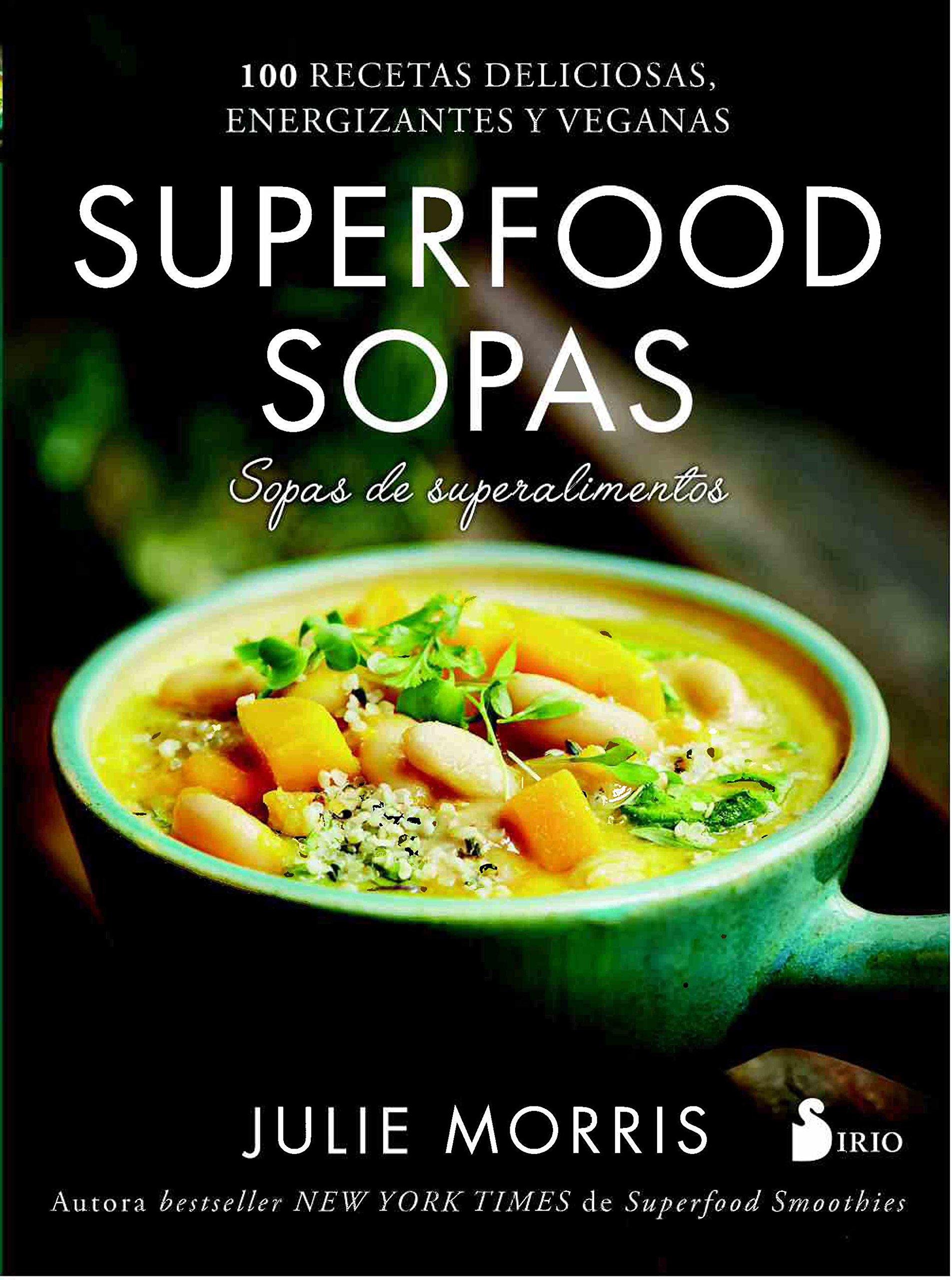 Superfood sopas (Spanish Edition): Julie Morris: 9788417030421: Amazon.com:  Books