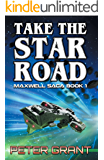 Take The Star Road (The Maxwell Saga Book 1)