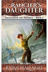 The Rancher's Daughter (Daughter of the Wildings Book 3) Kindle Edition