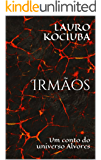 Irmãos: Um conto do universo Alvores (Contos Alvores Livro 1)