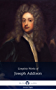Delphi Complete Works of Joseph Addison (Illustrated) (Delphi Series Eight Book 24)