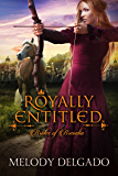 Royally Entitled (Brides of Brevalia Book 1)