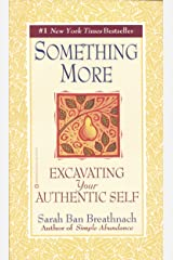 Something More: Excavating Your Authentic Self Kindle Edition