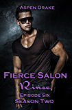 Fierce Salon: Rinse, Episode 6: Season Two, a new adult serial
