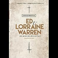 Ed & Lorraine Warren: Demonologistas: Arquivos sobrenaturais