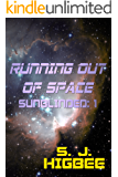 Running Out Of Space: Sunblinded One