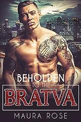 Beholden to the Bratva: A Russian Mafia Romance Novel Kindle Edition