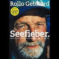 Seefieber.: Allein mit der Jolle Richtung Indien und über den Atlantik. Mit einem Vorwort von Marko Rösseler: Das letzte Interview (millemari. Bibliothek der Extreme. 1)